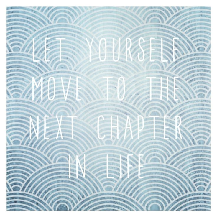 LET YOURSELF MOVE TO THE NEXT CHAPTER IN LIFE [Design by Kleine Feder®]