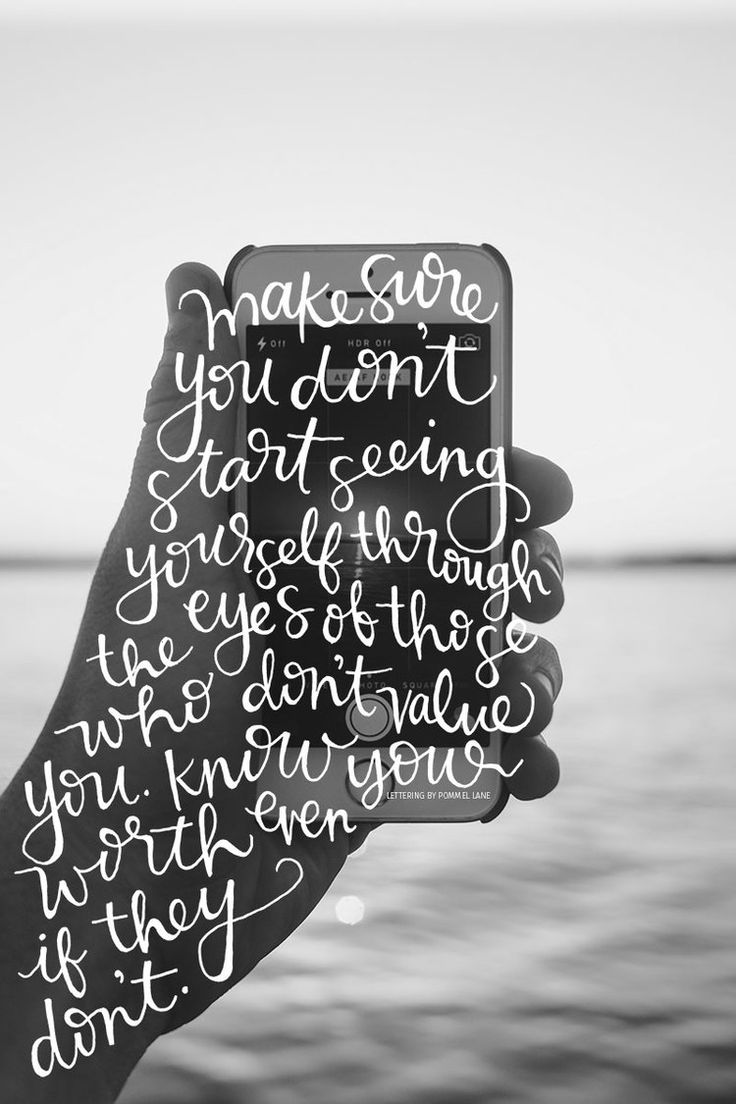 Silhouette + calligraphy: Make sure you don't start seeing yourself through the eyes of those who don't value you! Know your worth.