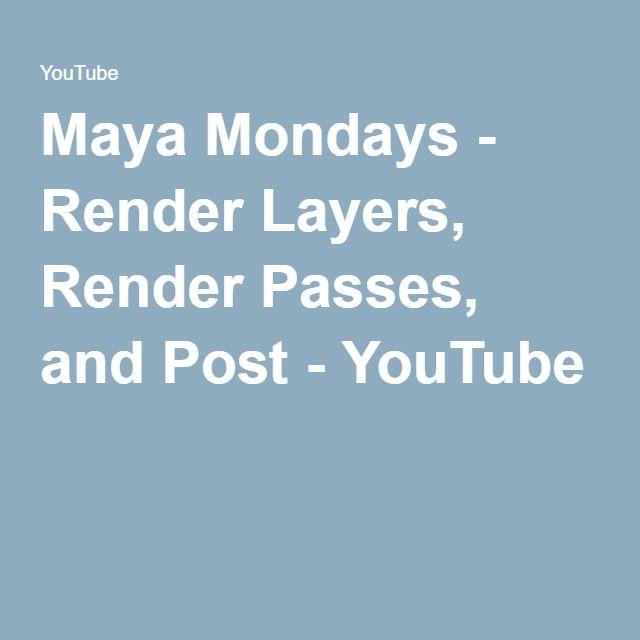 Maya Mondays - Render Layers, Render Passes, and Post - YouTube