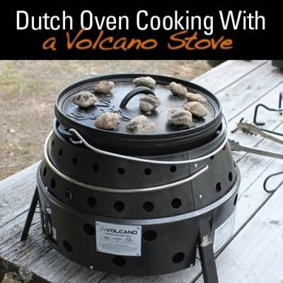 Dutch Oven Cooking with the Volcano StoveAmerican ----Preppers Network by Stephanie Dayle