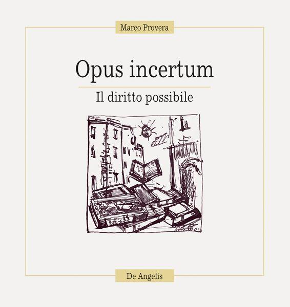 Opus incertum. Il diritto possibile