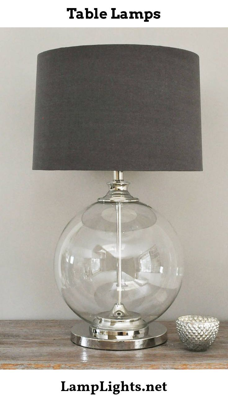 Table Lamps And The Full Spectrum Bulb Grey Table Lamps Table Lamps Living Room Lamps Living Room