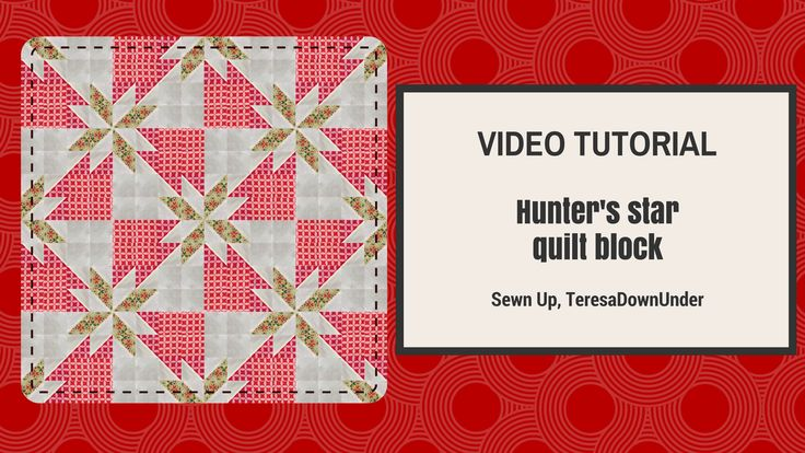 Video tutorial: Hunter's star quilt block - quick and easy quilting