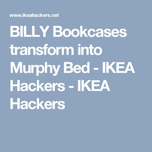 BILLY Bookcases transform into Murphy Bed - IKEA Hackers - IKEA Hackers