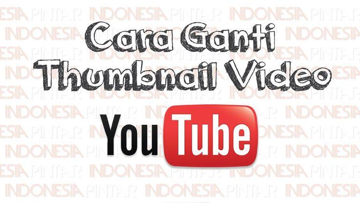 Cara mengganti thumbnail video youtube agar lebih menarik #video #youtube #indonesia #indonesiapintar #teknologi #tips #gratis #channel #youtubethumbnai #thumbnailyoutube #thumbnail