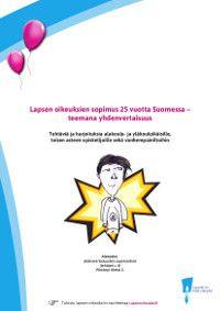 Ihmisoikeuskasvatus on osa opetusta Lapsen oikeuksien viestinnän yhteistyöverkosto tekee lapsen oikeuksia tunnetuksi Suomessa. Tänä vuonna YK:n lapsen oikeuksien sopimus täyttää ... Lue lisää