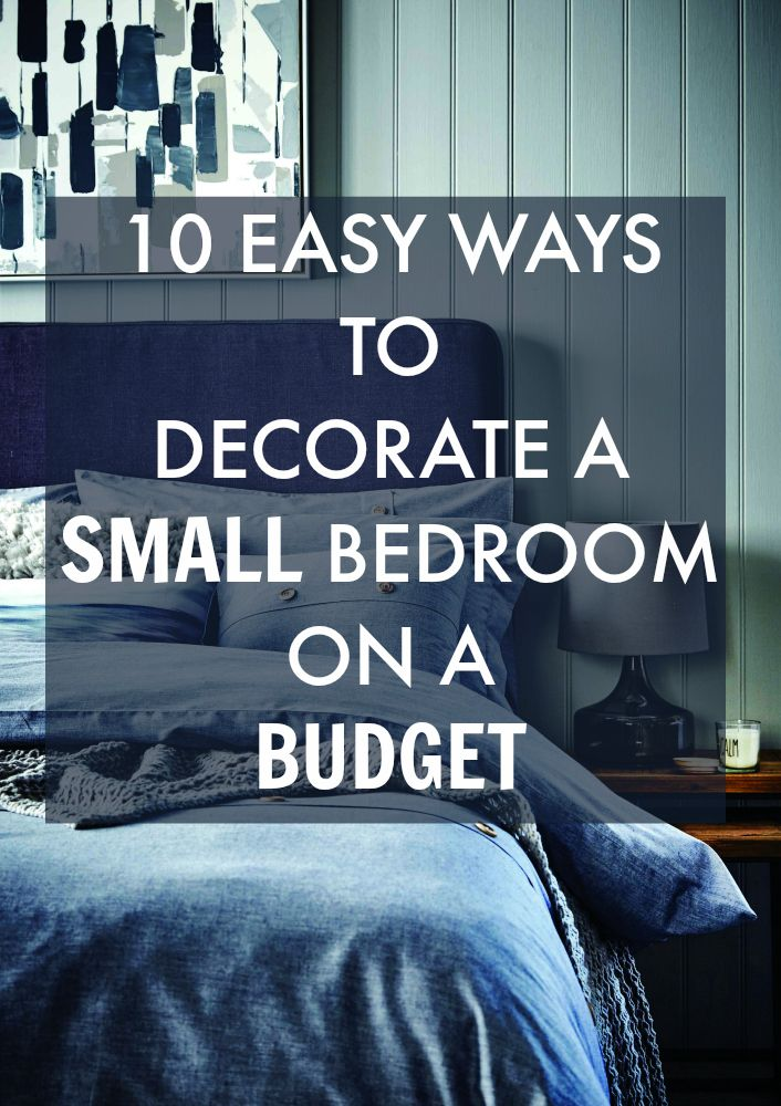10 easy ways to decorate a small bedroom on a budget - Help Decorating Bedroom