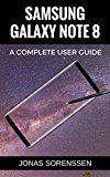 Samsung Galaxy Note 8: All Encompassing User Guide and Awesome Tips and Tricks ( updates!) by Jonas Sorenssen (Author) #Kindle US #NewRelease #Engineering #Transportation #eBook #ad