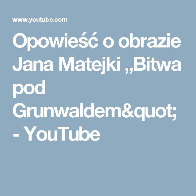 """Opowieść o obrazie Jana Matejki """"Bitwa pod Grunwaldem"""" - YouTube"""