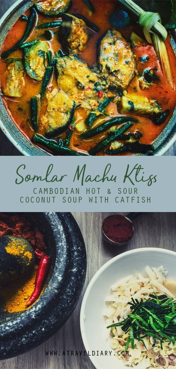 Cambodian Hot And Sour Coconut Soup With Catfish Is A Complex Cambodian Soup With A Bold But Balanced Flavour Of Spiciness Sou Coconut Soup Khmer Food Recipes