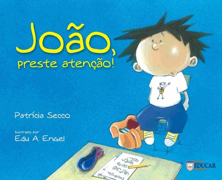 Livro João presta a atenção by claudiajcp via slideshare