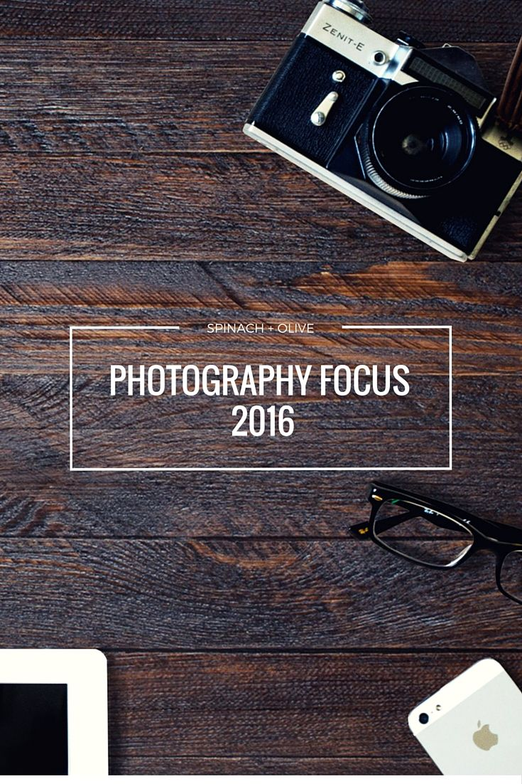 A new year and some new photography goals and projects. If you're looking for fun and creative ways to start your photography journey, visit | http://spinachandolive.blogspot.com/2016/01/photography-focus-20165.html