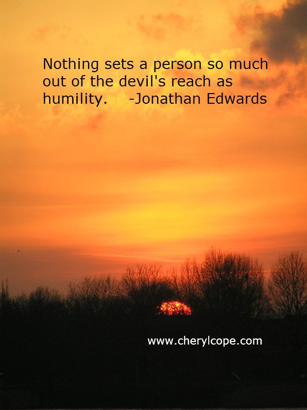 jonathan edwards quotes | ... so much out of the devil's reach as humility. Jonathan Edwards