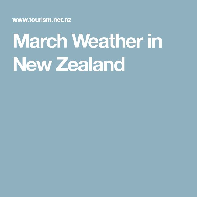 March Weather in New Zealand