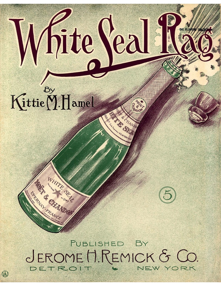 """1907 sheet music advertisement for Moet & Chandon's White Seal Label.  (Sheet music cover illustration by L.W. for the """"White Seal Rag"""" composed by Kittie M. Hamel - from the Historic American Sheet Music collection - part of the digital collection of the Duke University Libraries)"""