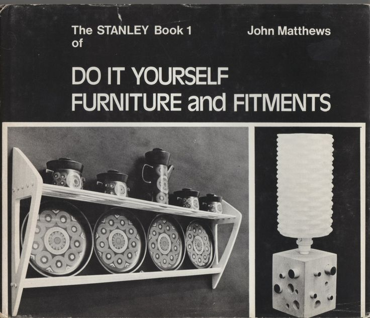 74 best vintage diy furniture books images on pinterest furniture the stanley book 1 of do it yourself furniture and fitments by john matthews 1973 solutioingenieria Gallery