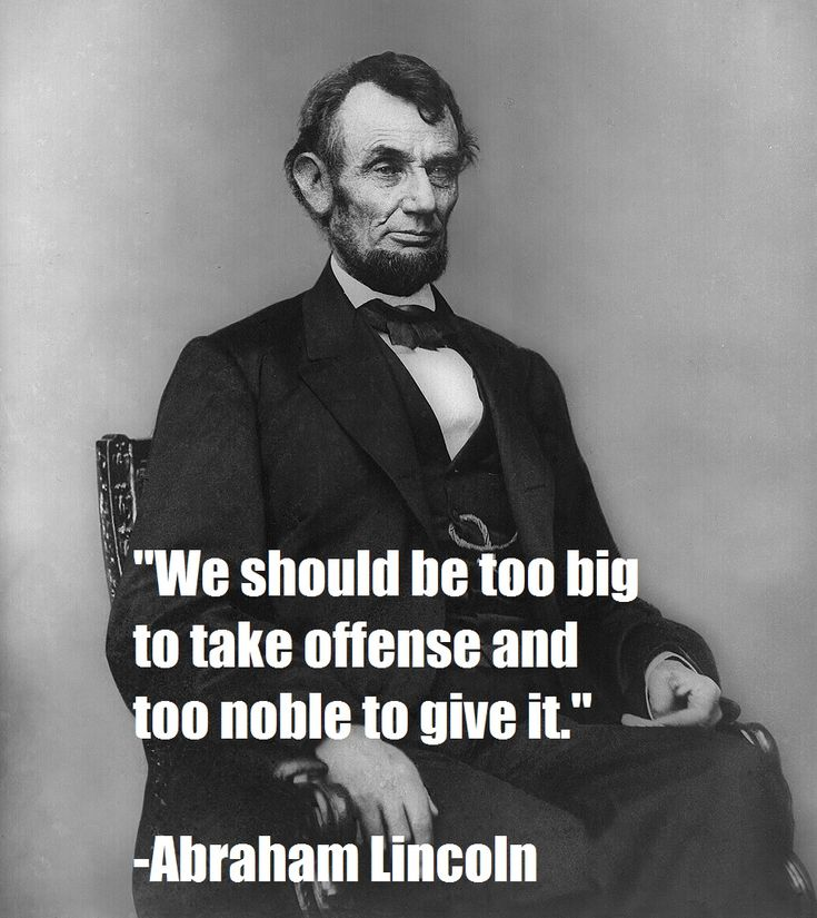 Good quote. Suspicious about whether or not it actually came from Abraham Lincoln...