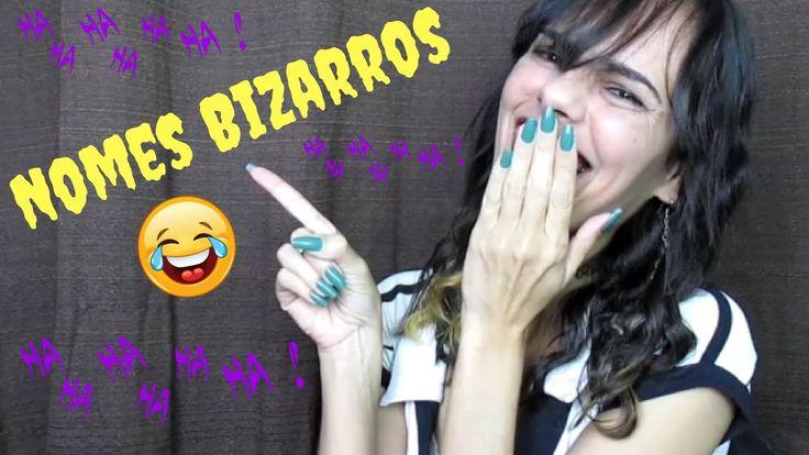 Nomes Bizarros no Brasil   Luciana Queiróz