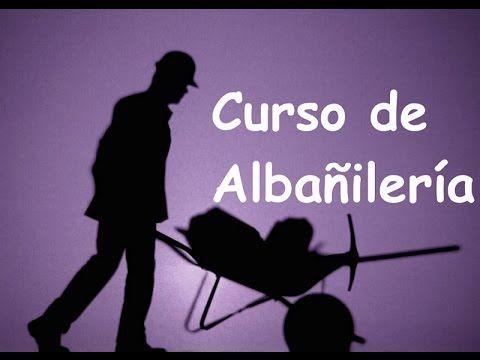 Lista de reproducción - Curso de Albañilería - ¡¡¡ Mira en secuencia todos los…