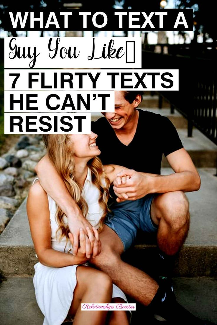 What To Text A Guy You Like… 7 Flirty Texts He Cant