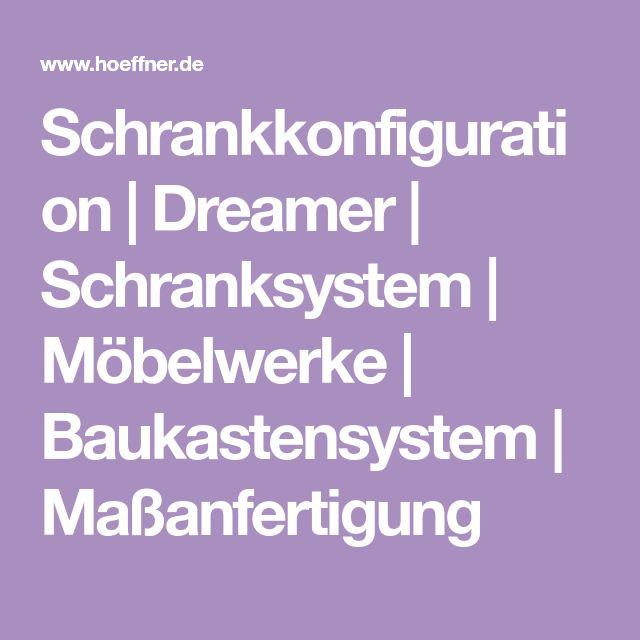 Schrankkonfiguration Dreamer Schranksystem Mobelwerke Baukastensystem Massanfertigung In 2020 L Kuchen Schrank Dachschrage Nutzen