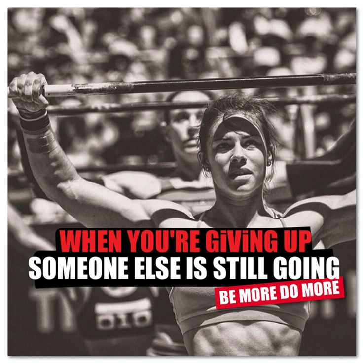 WHEN YOU'RE GiViNG UP, SOME ONE ELSE IS STILL GOiNG. #CrossFit
