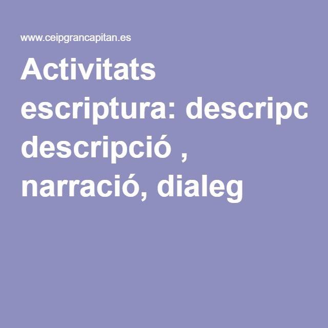 Activitats escriptura: descripció , narració, dialeg