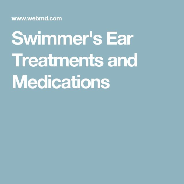 Swimmer's Ear Treatments and Medications