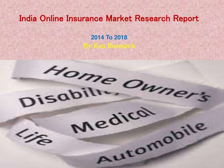 India Online Insurance Market to Reach INR 80 Billion by 2019 – Ken Research