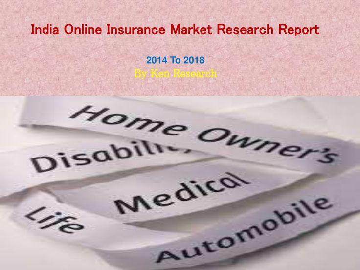 India Online Insurance Market to Reach INR 80 Billion by 2019 – Ken Research