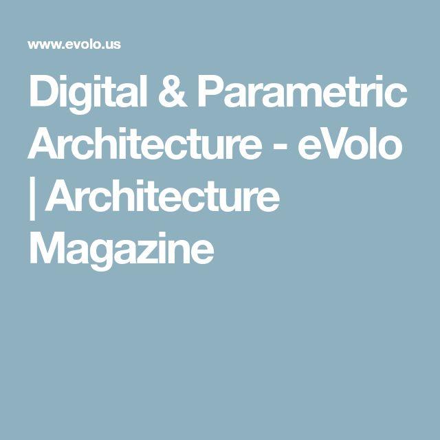 Digital & Parametric Architecture - eVolo | Architecture Magazine