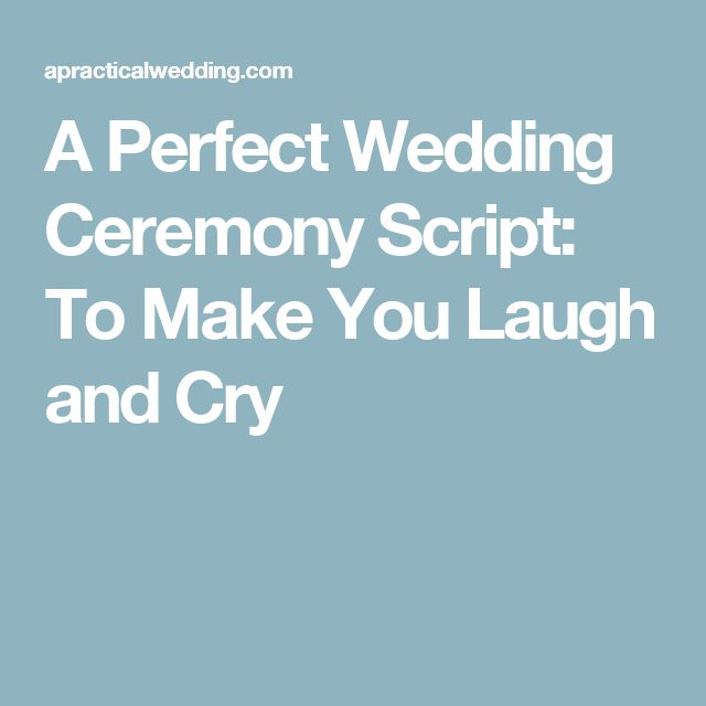 A Perfect Wedding Ceremony Script: To Make You Laugh and Cry