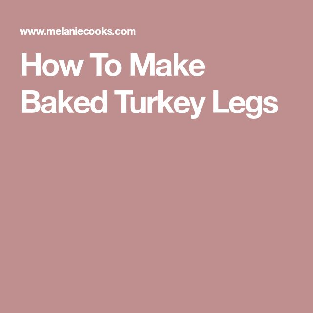 How To Make Baked Turkey Legs