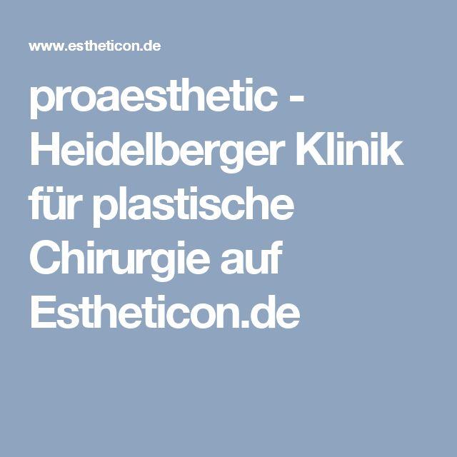 proaesthetic - Heidelberger Klinik für plastische Chirurgie auf Estheticon.de