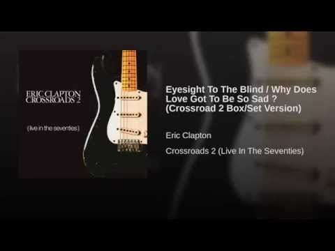Eyesight To The Blind / Why Does Love Got To Be So Sad ? (Crossroad 2 Box/Set Version) - YouTube