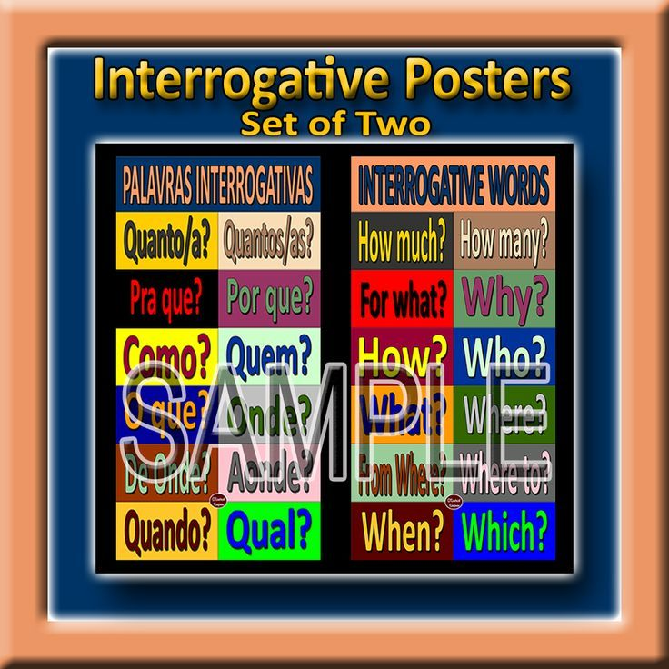 WHO, WHAT, WHEN, WHERE, WHY, HOW, WHERE, etc.! This pair of posters represents the interrogatives in both Portuguese and English. By putting the two languages on separate posters, and by putting the corresponding words in reverse color combinations, the students are forced to search for the answer in the other language. By keeping them separated, students will eventually wean themselves off of referring back to their own language and start internalizing the interrogatives