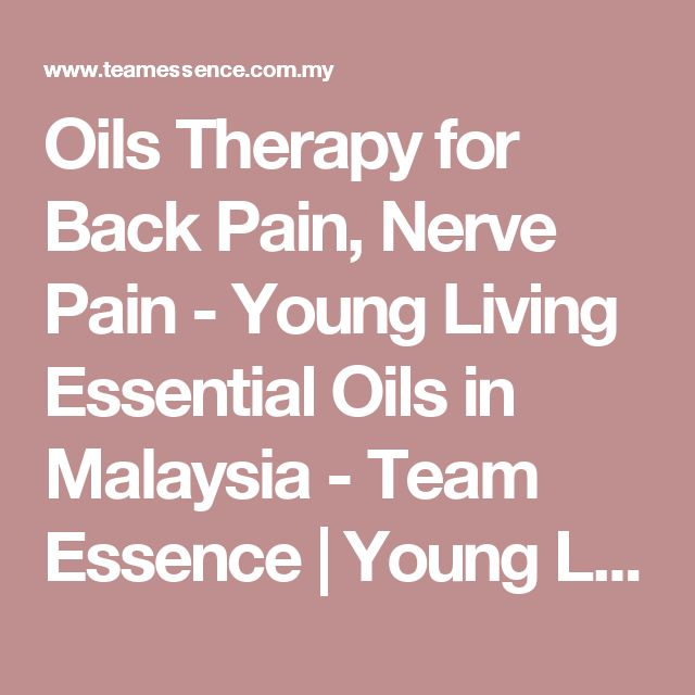 Oils Therapy for Back Pain, Nerve Pain - Young Living Essential Oils in Malaysia - Team Essence | Young Living Essential Oils in Malaysia – Team Essence