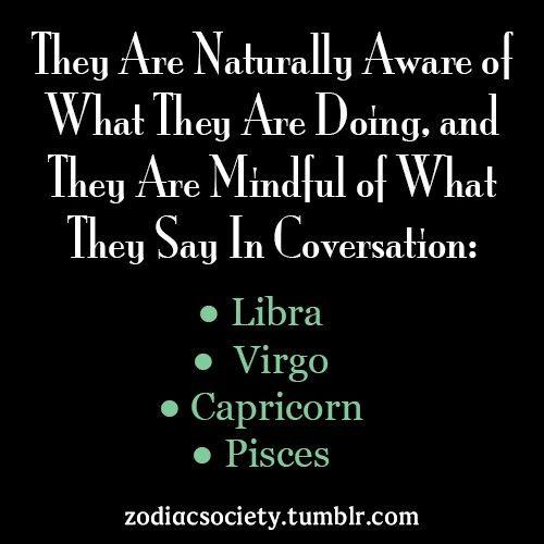 Libra, Virgo, Capricorn, Pisces