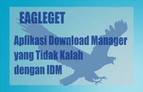 Ayo kunjung dan baca artikel EagleGet Aplikasi Download Manager yang Tidak Kalah dengan IDM