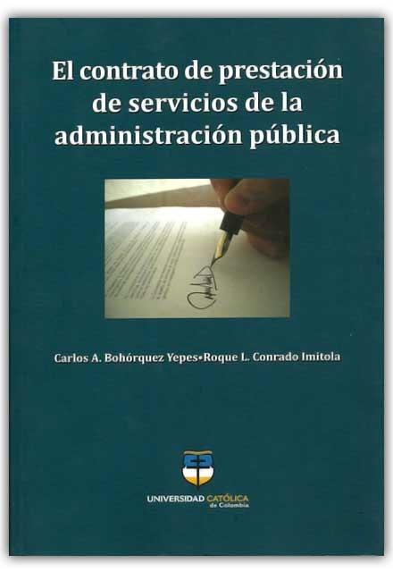 El contrato de prestación de servicios de la administración pública –Universidad Católica de Colombia    http://www.librosyeditores.com/tiendalemoine/derecho-comercial/550-el-contrato-de-prestacion-de-servicios-de-la-administracion-publica.html    Editores y distribuidores