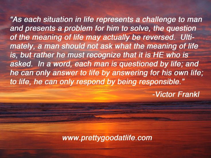 From Victor Frankl's Man's Search For Meaning #meaningoflife