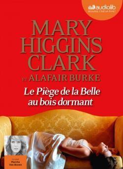 Le piège de la Belle au bois dormant de Mary Higgins Clark et Alafair Burke (traduit par Anne Damour), un livre audio lu par Marcha Van Boven. Audiolib (31/03/2017)