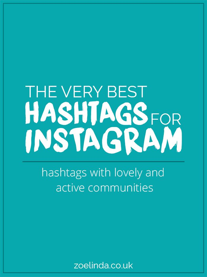 Up Your #InstaGame: The Best Hashtags To Use On Instagram