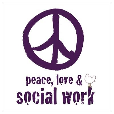 Peace, Love,  Social Work Poster