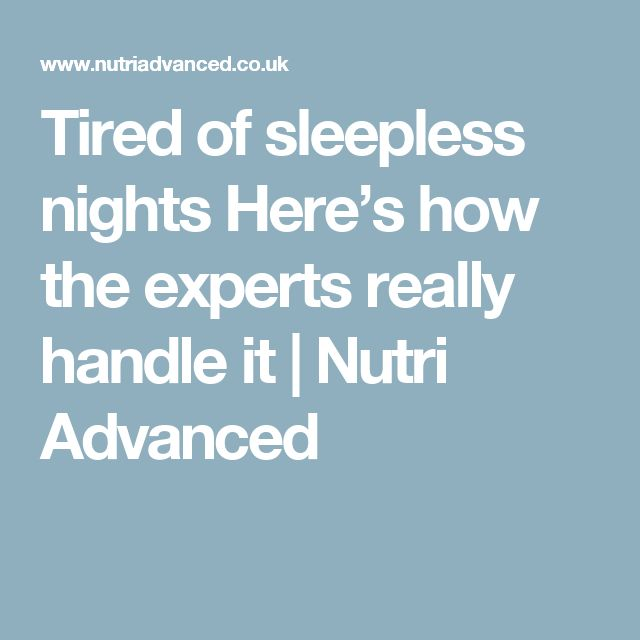 Tired of sleepless nights Here's how the experts really handle it | Nutri Advanced