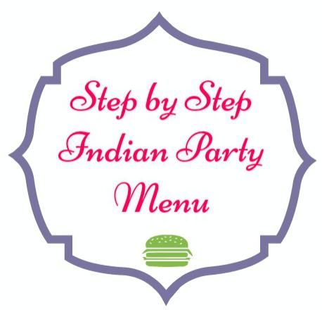 Indian Party Menus. Indian Party Menus for Diwali. Meal Planning Basics for Indian parties. How to plan a stress free Indian Party. Indian Party Menu ideas