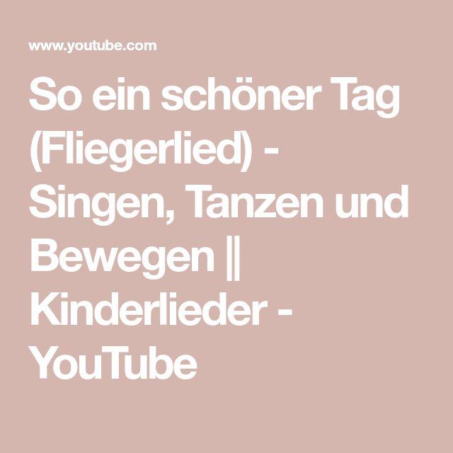 So ein schöner Tag (Fliegerlied) - Singen, Tanzen und Bewegen    Kinderlieder - YouTube