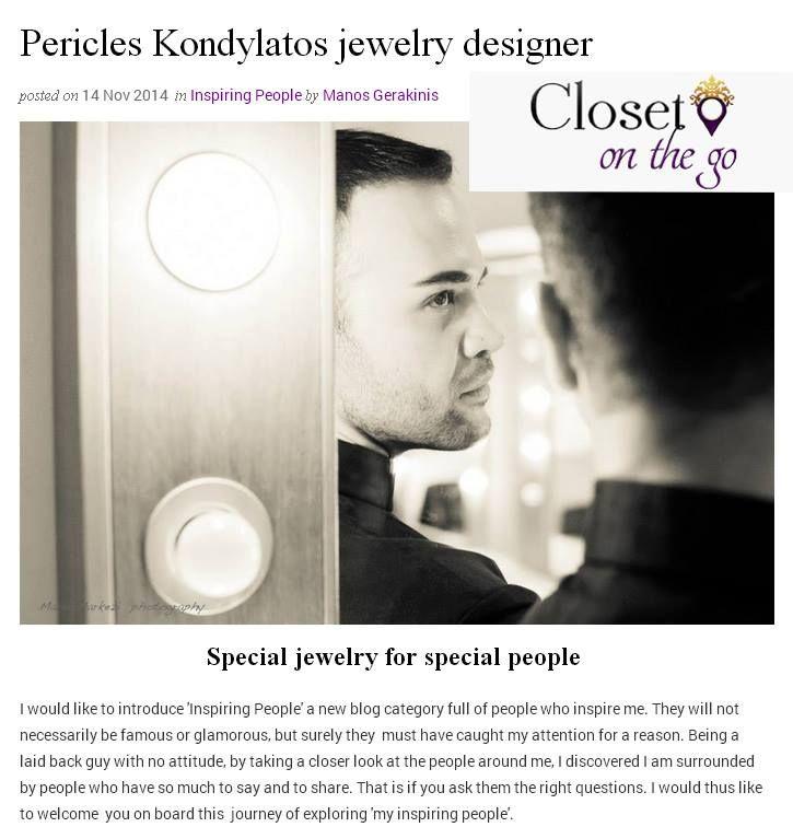 Kondylatos jewels featured @ closetonthego.com Pericles Kondylatos talks to Manos Gerakinis Link: http://www.closetonthego.com/pericles-kondylatos-jewelry-designer-1/