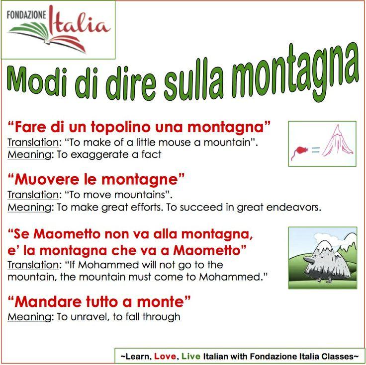 Italian idiomatic expression that have to do with the idea of the mountain.  http://www.italianfoundation.org/ https://www.facebook.com/LearnItalianwithFondazioneItalia