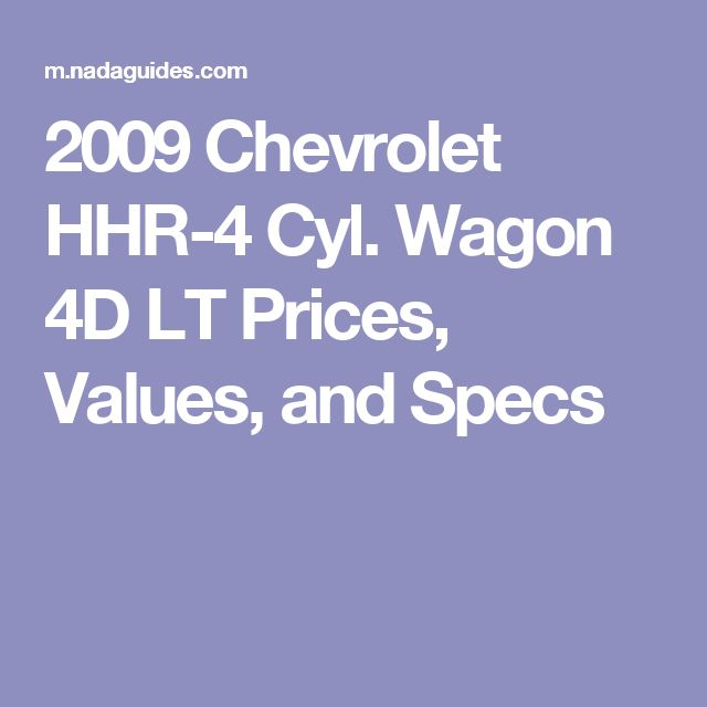 2009 Chevrolet HHR-4 Cyl. Wagon 4D LT                          Prices, Values, and Specs
